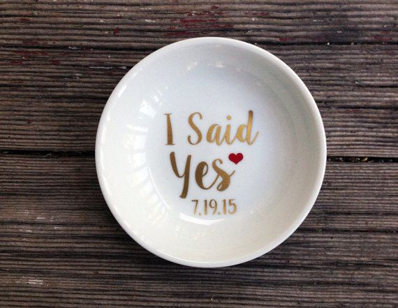 I Said Yes Ring Dish, Personalized with Engagement Date - Any Color!