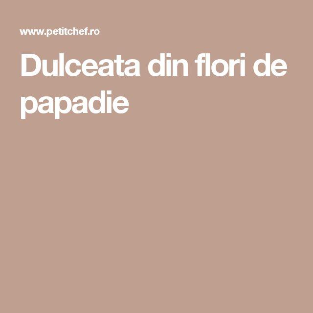 Dulceata din flori de papadie