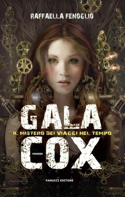 """Le Recensioni di Alex: """"Gala Cox - Il mistero dei viaggi nel tempo"""" di Raffaella Fenoglio"""