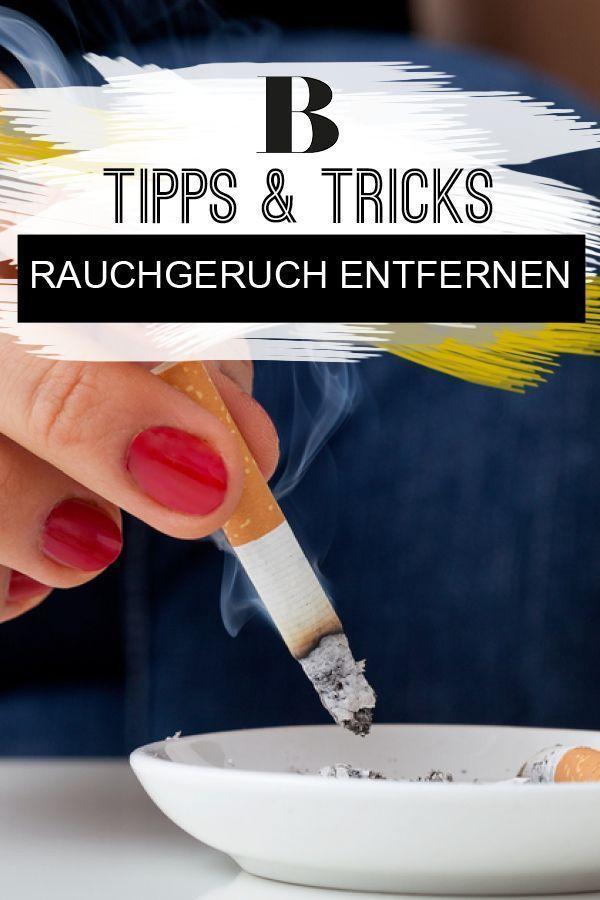 Rauchgeruch Entfernen Die Besten Tipps Rauchgeruch Rauchgeruch Entfernen Geruch Entfernen