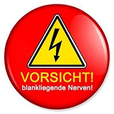 Vorsicht! blankliegende Nerven Kühlschrankmagnet Magnet Magneten Pinnwand Magnet Pinnwand