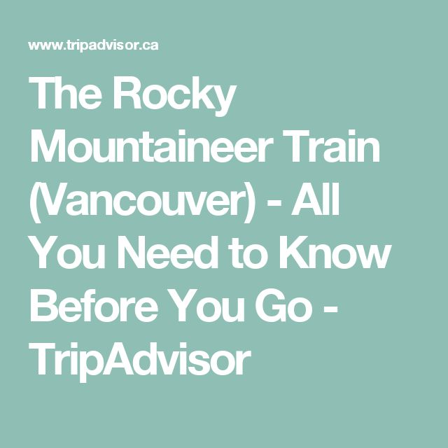 The Rocky Mountaineer Train (Vancouver) - All You Need to Know Before You Go - TripAdvisor
