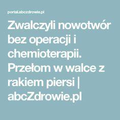 Zwalczyli nowotwór bez operacji i chemioterapii. Przełom w walce z rakiem piersi | abcZdrowie.pl