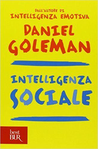 Intelligenza sociale: Amazon.it: Daniel Goleman, V. Pazzi: Libri