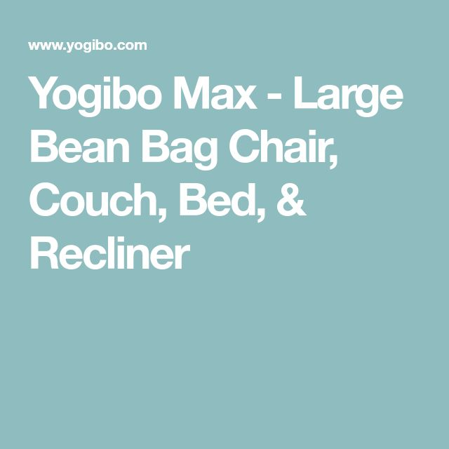 Yogibo Max - Large Bean Bag Chair, Couch, Bed, & Recliner
