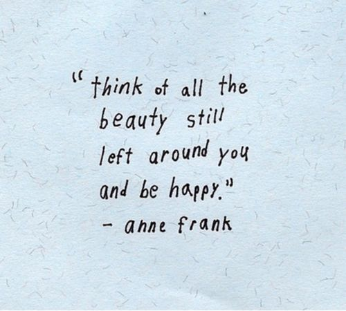 Remember This, Inspiration, Quotes, Happy, Beautiful, Anne Frank, Annefrank, Wise Words, Young Girls
