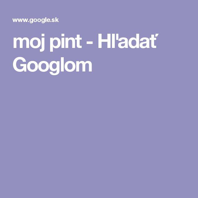 moj pint - Hľadať Googlom