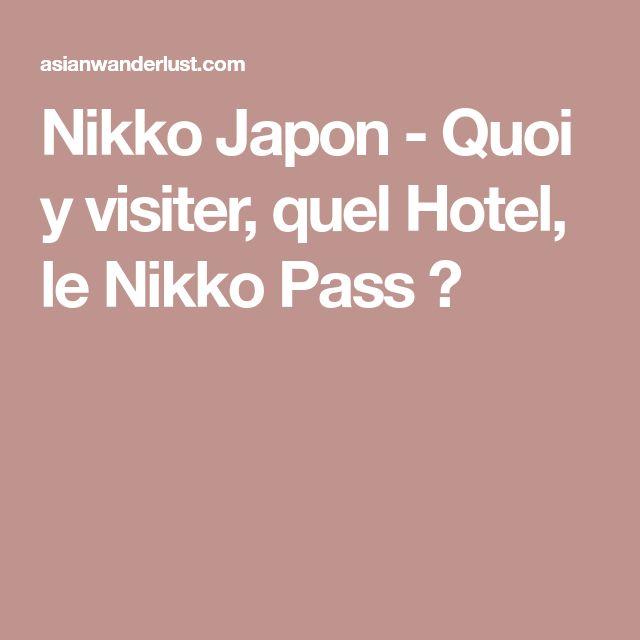 Nikko Japon - Quoi y visiter, quel Hotel, le Nikko Pass ?