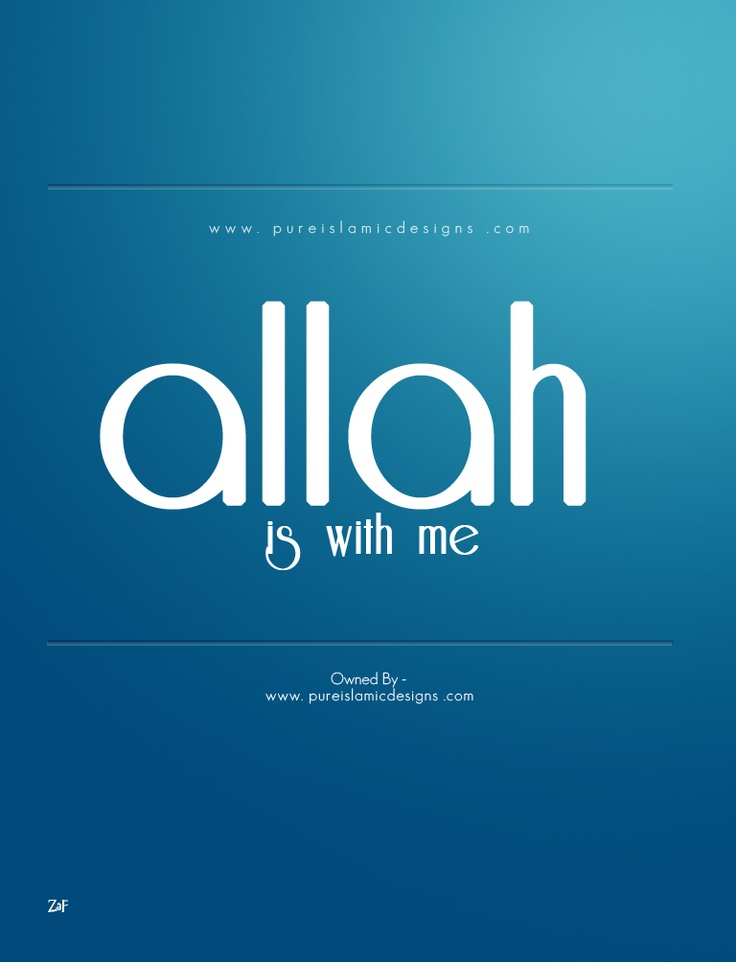 Allah is with me.