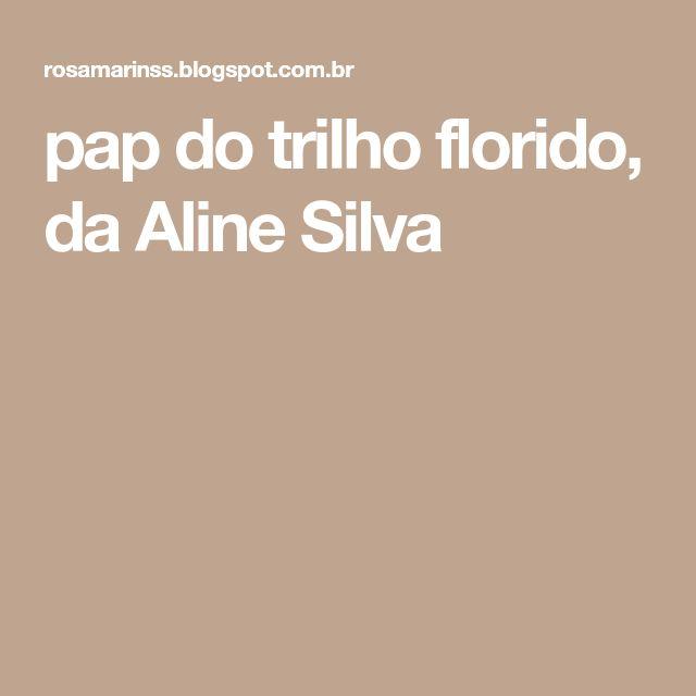pap do trilho florido, da Aline Silva