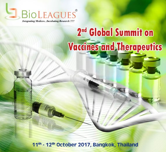 2nd Global Summit on Vaccines and Therapeutics Exploring Vaccines , Developing Therapy  11th - 12th October 2017, Bangkok , Thailand