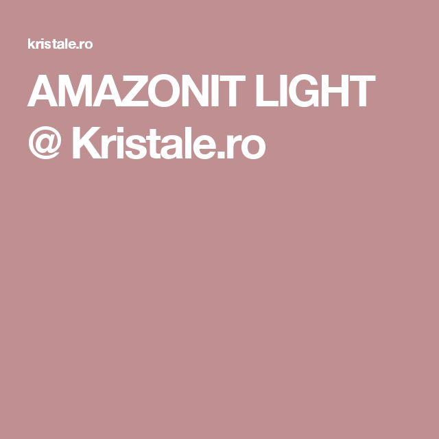 AMAZONIT LIGHT @ Kristale.ro