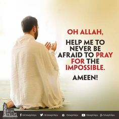 """Allah can do the impossible in ways that are impossible at impossible times and impossible places. Allah isn't limited by our reality! Oh Allah, help me…"""