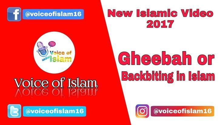Islamic Video    Gheebah or Backbiting in Islam    Voice of Islam    2017