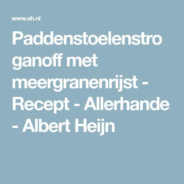 Paddenstoelenstroganoff met meergranenrijst - Recept - Allerhande - Albert Heijn