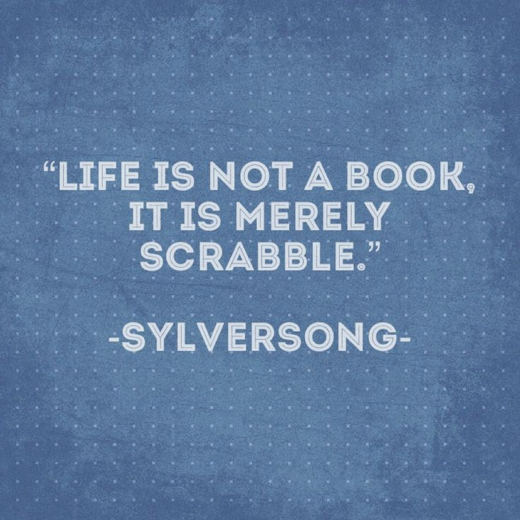 Life is not a book it is merely scrabble.  #quotes #life #smile #love #scrabble #holidays #wordsofwisdom #party #work #funny #reading #history #magic #peace #live #game #weather #education #women #men #art #writing #thinking #power #dream #knowledge #classic #modern #learning