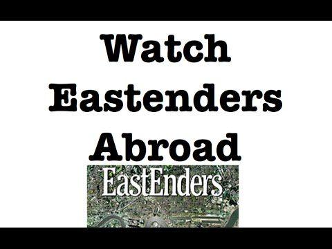 Watch Eastenders abroad - solution works worldwide