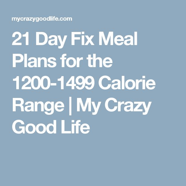 21 Day Fix Meal Plans for the 1200-1499 Calorie Range | My Crazy Good Life