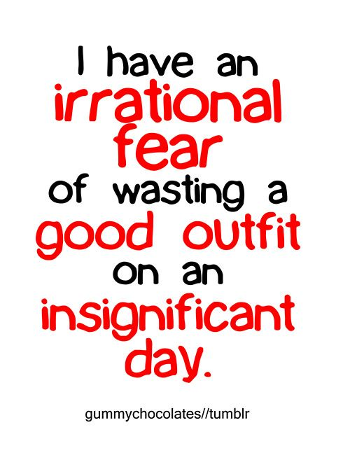 haha. sad but true. When I'm in front of my closet picking an outfit there's a list of questions that  I make to me,myself and I.... This is always on my mind!!! hahahahaha ... tht's funny stuff