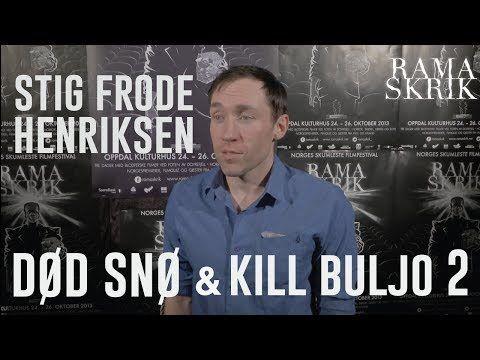 Ramaskrik 2013|Stig Frode Henriksen | Kill Buljo 2 & Død Snø 2 - YouTube
