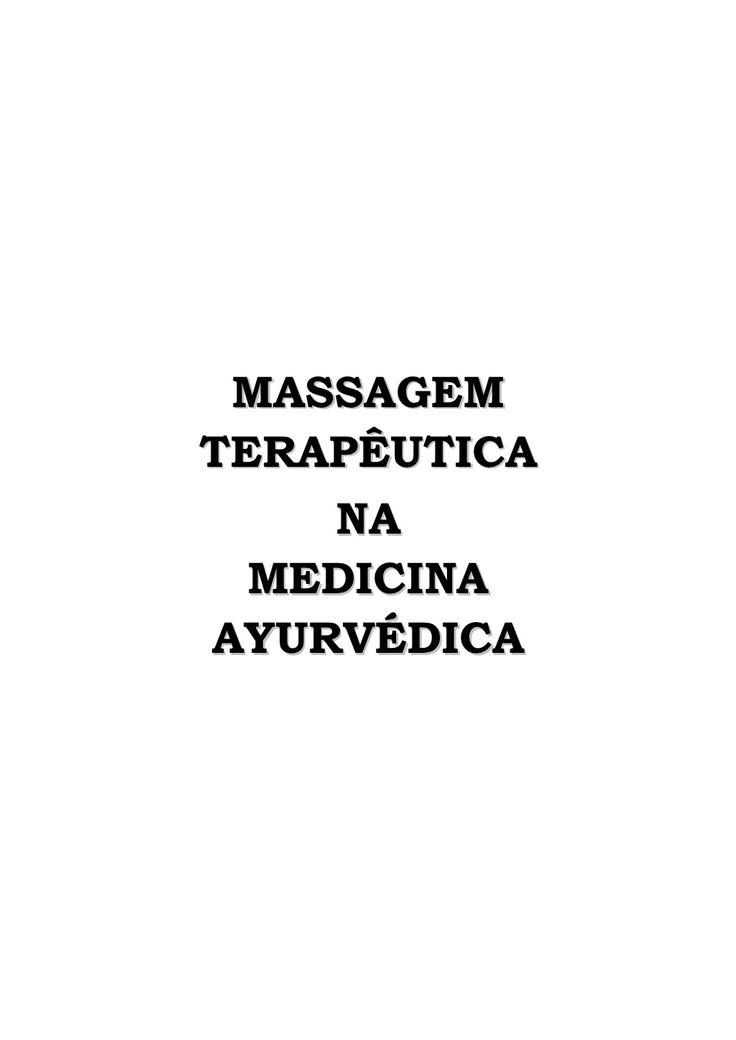 Massagem Terapêutica na Medicina Ayurvédica by projetacursosba via slideshare