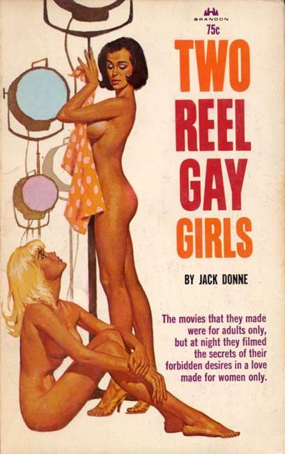 Two Reel Gay Girls ~ The movies that they made were for adults only, but at night they filmed the secrets of their forbidden desires in a love made for women only.