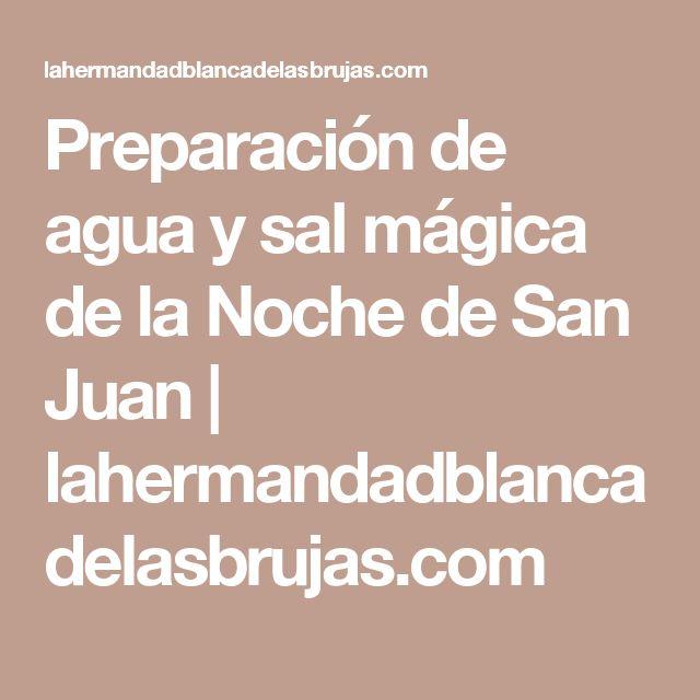 Preparación de agua y sal mágica de la Noche de San Juan | lahermandadblancadelasbrujas.com