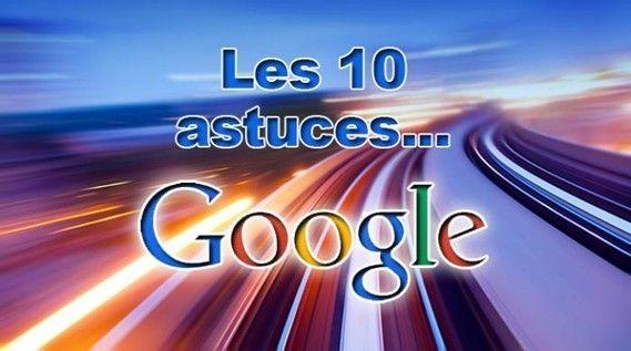 10 astuces pour mieux utiliser le moteur de recherche Google