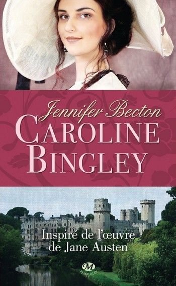 ✦ Caroline Bingley de Jennifer Becton chez Milady ✦ Retrouvez la chronique de cette austenerie sur Jane Austen is my Wonderland ✦