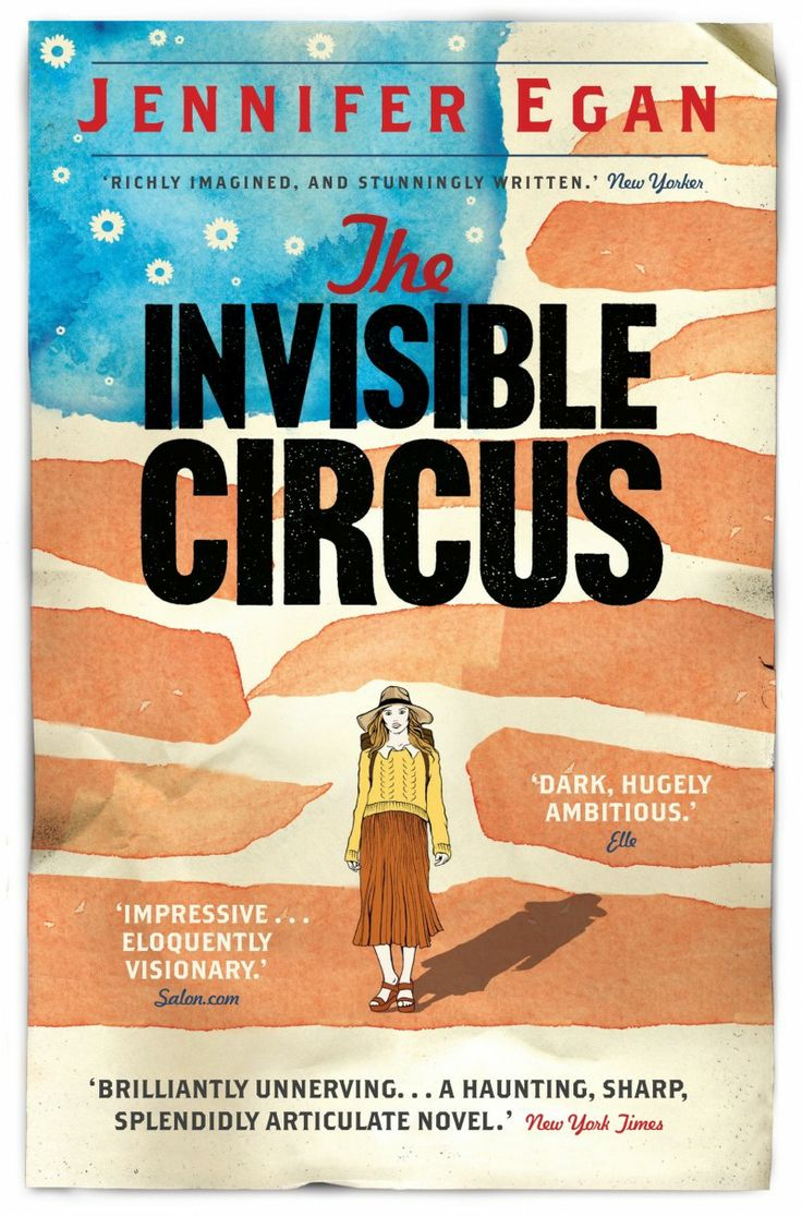 The Invisible Circus by Jennifer Egan  http://www.50ayear.com/2012/09/21/26-the-invisible-circus-jennifer-egan/