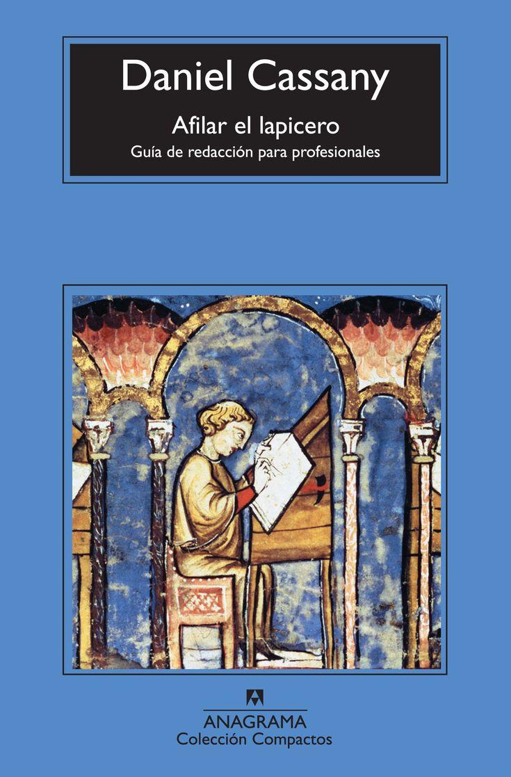 Afilar el lapicero : guía de redacción para profesionales / Daniel Cassany ; traducción de Óscar Morales y Daniel Cassany