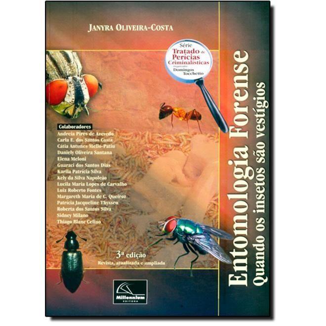 Entomologia Forense: Quando Os Insetos São Vestígios Editora: Millennium Autor: Janyra Oliveira-Costa