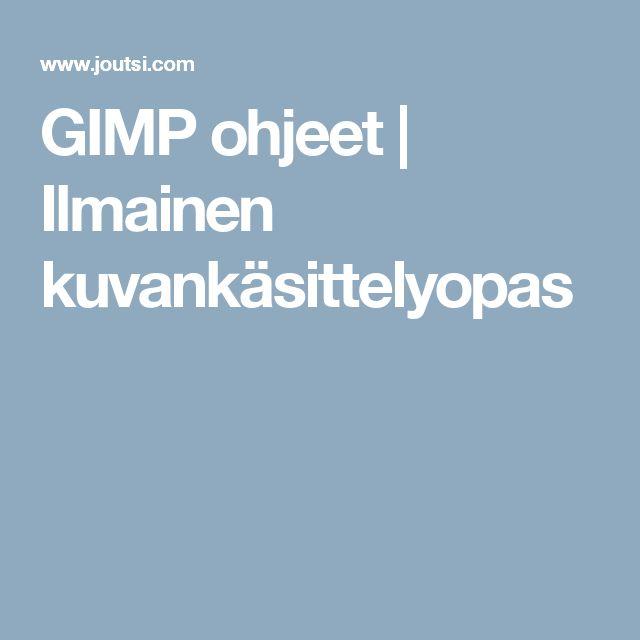 GIMP ohjeet | Ilmainen kuvankäsittelyopas