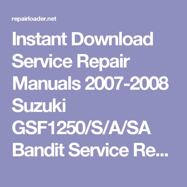 Instant Download Service Repair Manuals 2007-2008 Suzuki GSF1250/S/A/SA Bandit Service Repair Manual