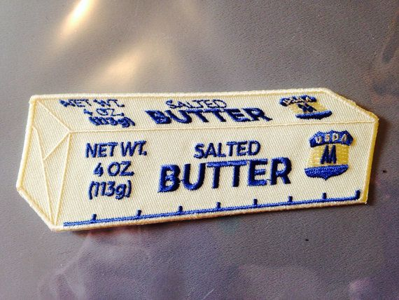 Stick of BUTTER Patch w/ Iron On Back BakerS Dairy Farmers Forget BaCoN it's Better with Butter! FrEE shipping!