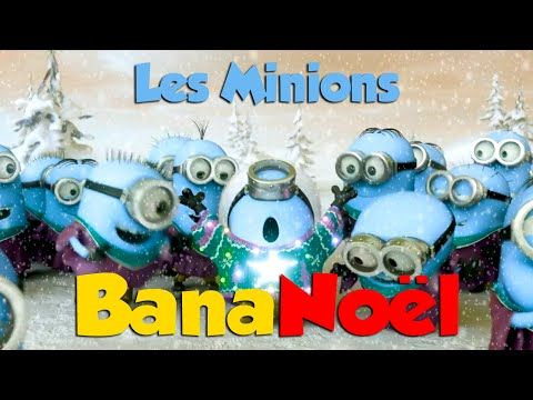 i think these guys are funny  Les Minions vous souhaitent un BanaNoël (French version)