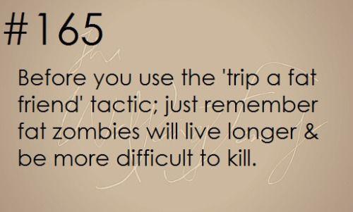 Zombie Apocalypse Survival Tip #165