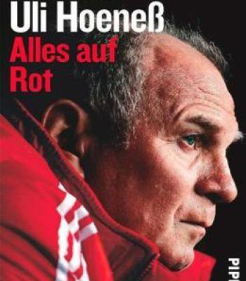 Uli Hoeneß: Alles Auf Rot PDF