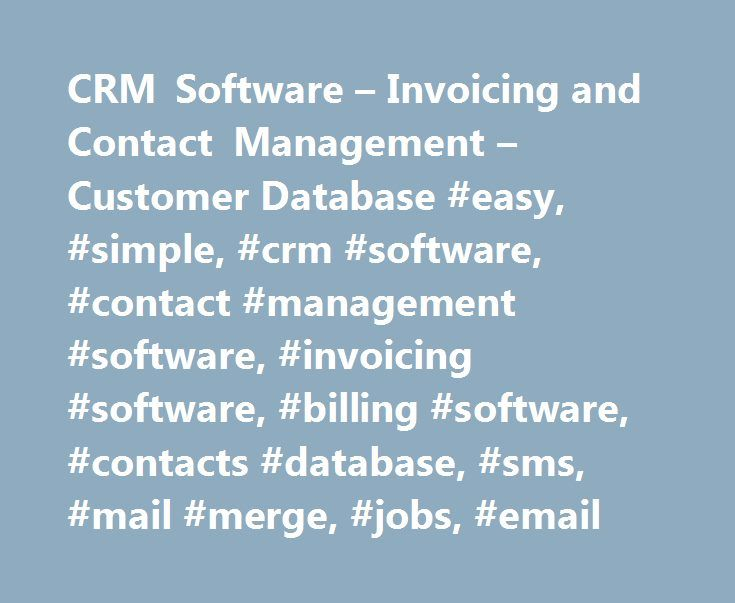 "CRM Software – Invoicing and Contact Management – Customer Database #easy, #simple, #crm #software, #contact #management #software, #invoicing #software, #billing #software, #contacts #database, #sms, #mail #merge, #jobs, #email http://kentucky.nef2.com/crm-software-invoicing-and-contact-management-customer-database-easy-simple-crm-software-contact-management-software-invoicing-software-billing-software-contacts-database-sms/  # ""Very impressed"" Very impressed with Amphis CRM. Excellent…"