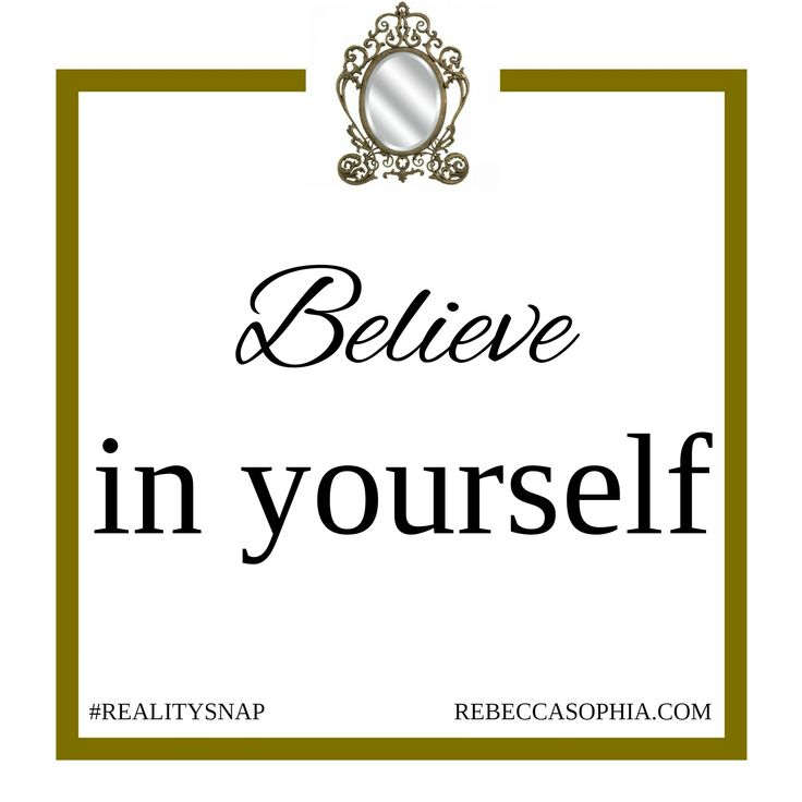 Believe in yourself http://rebeccasophia.com/programs/get-started/