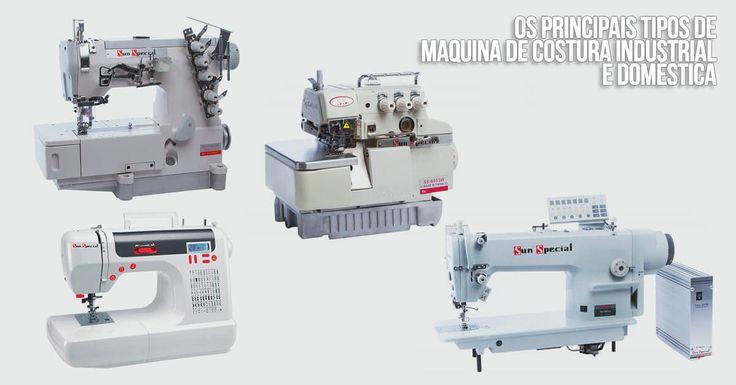 Bom Os principais tipos de Maquina de Costura Industrial e Doméstica , Os principais tipos de Maquina de Costura Industrial e Doméstica A máquina de costura é bastante utilizada por profissionais que trabalham na conf... , Rogério Wilbert , http://blog.costurebem.net/2013/10/principais-tipos-maquinas-costura/ ,  #acessórios #altacostura #costura #máquinadebordar #máquinadecostura #máquinasdebordar #Osprincipaistiposdemáquinasdecostura #patchwork #tecidos #tesoura #vestidos