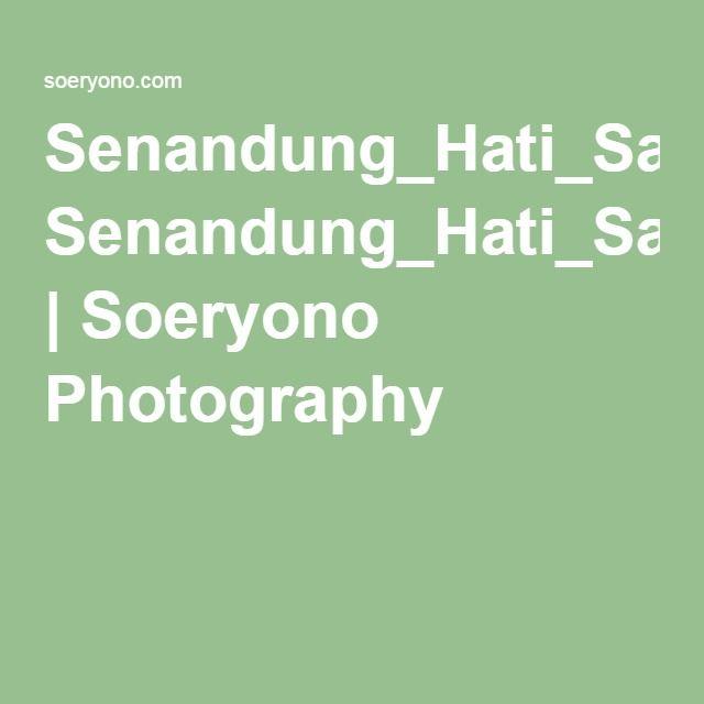Senandung_Hati_Sang_Ayah   Soeryono Photography