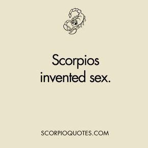 Quote about Scorpio: Scorpios Invented Sex