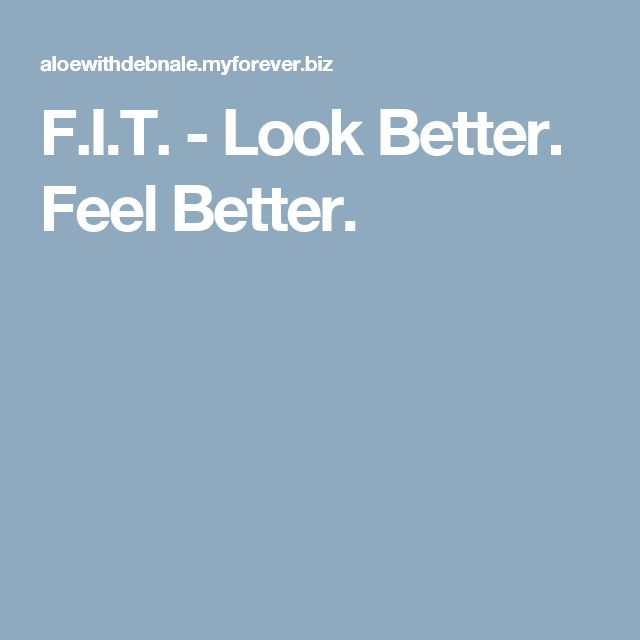 F.I.T. - Look Better. Feel Better.