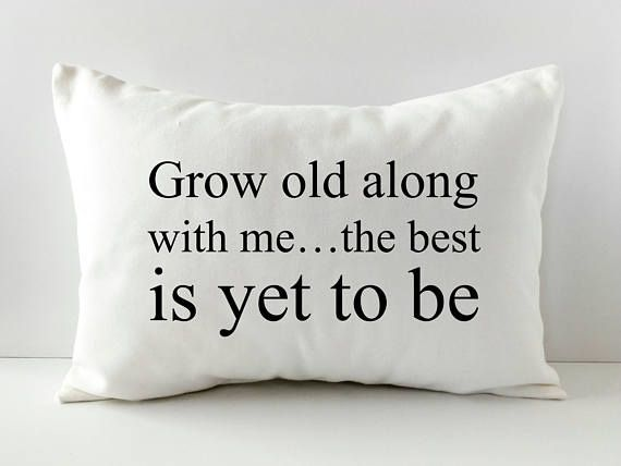 Grow Old Along With Me  The Best Is Yet To Be  Fixer Upper