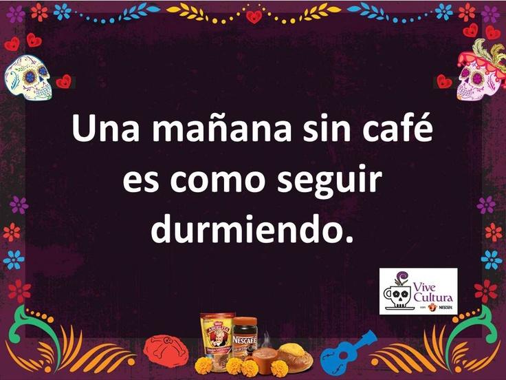 A morning without #coffee is like sleeping. / Una mañana sin #café es como seguir durmiendo. #ViveCultura