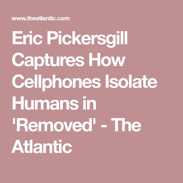 Eric Pickersgill Captures How Cellphones Isolate Humans in 'Removed' - The Atlantic