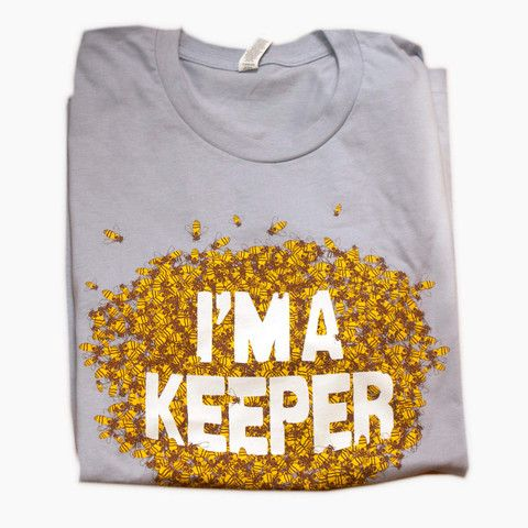 I'm a Keeper shirt  ///// Apiary Supplies - Beekeeping Supplies - Honey Supplies found at Apiary Supply | www.apiarysupply.com