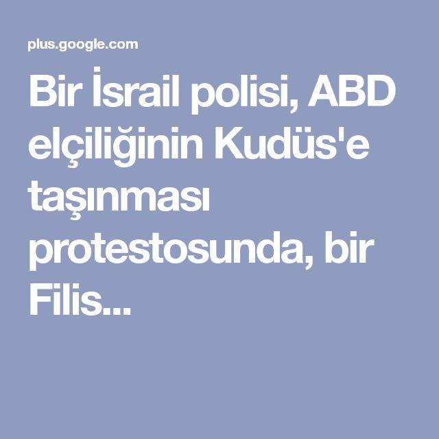 Bir İsrail polisi, ABD elçiliğinin Kudüs'e taşınması protestosunda, bir Filis...
