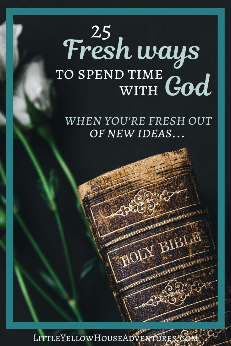 25 Tips For Spending Time With God New Year S Resolutions Bible Study Tips Read Bible Spiritual Disciplines